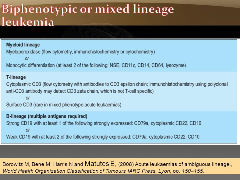 Page  45 Borowitz M, Bene M, Harris N and Matutes E, (2008) Acute leukaemias of ambiguous lineage., World Health Organization Classification of Tumou