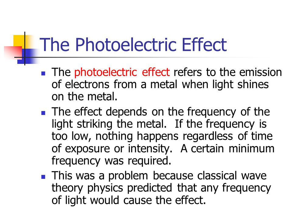 The Photoelectric Effect The photoelectric effect refers to the emission of electrons from a metal when light shines on the metal.