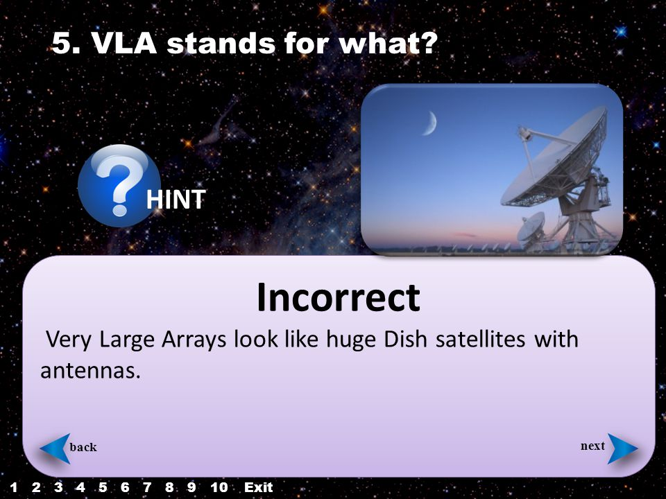 Incorrect Very Large Arrays look like huge Dish satellites with antennas.