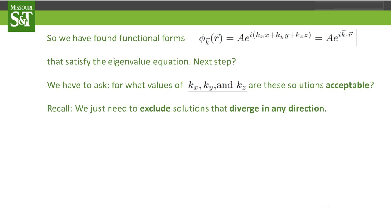 So we have found functional forms that satisfy the eigenvalue equation.