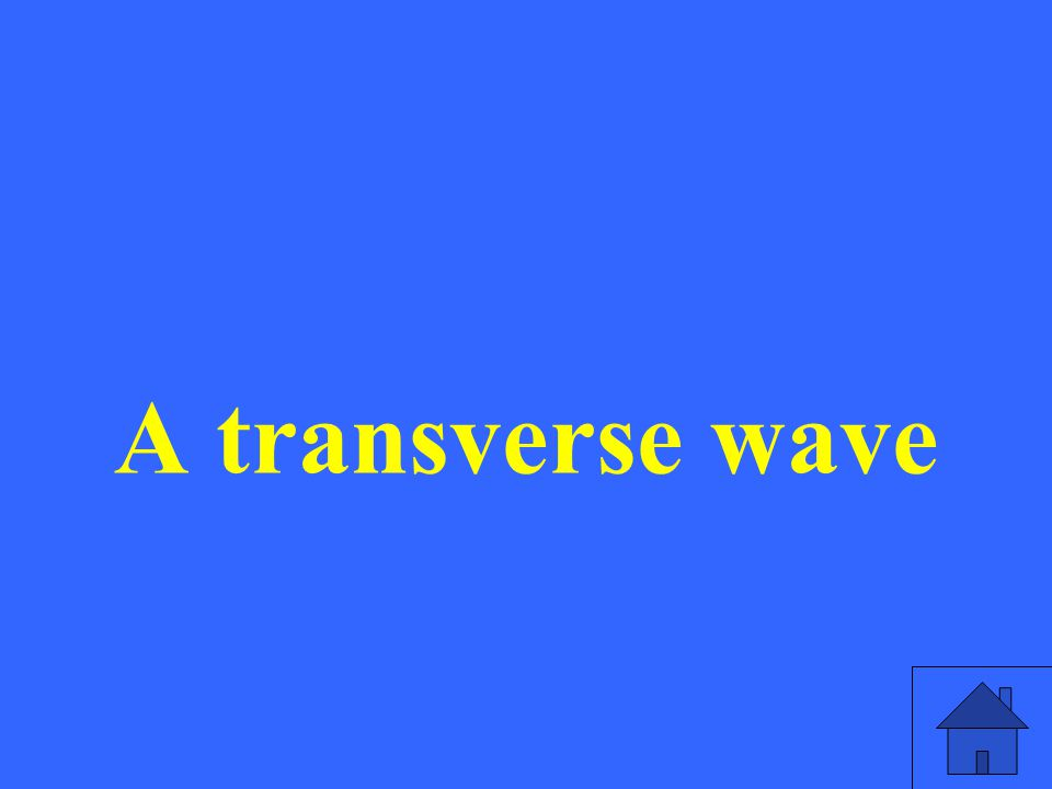 A transverse wave