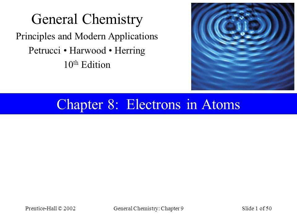 Prentice-Hall © 2002General Chemistry: Chapter 9Slide 32 of 50 Probability of Finding an Electron