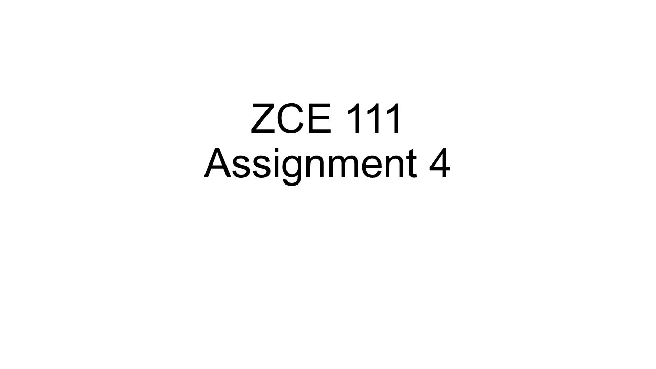 ZCE 111 Assignment 4