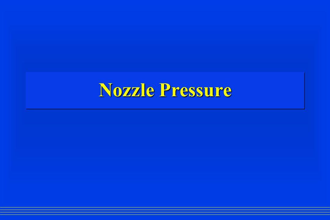 Designed Nozzle Pressures  Smooth Bore Nozzle - Handline 50 PSI  Smooth Bore Nozzle - Master Stream 80 PSI  Combination Nozzle - (all types) 100 PSI  Smooth Bore Nozzle - Handline 50 PSI  Smooth Bore Nozzle - Master Stream 80 PSI  Combination Nozzle - (all types) 100 PSI