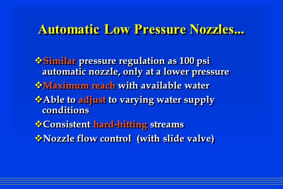 Automatic Low Pressure Nozzles...