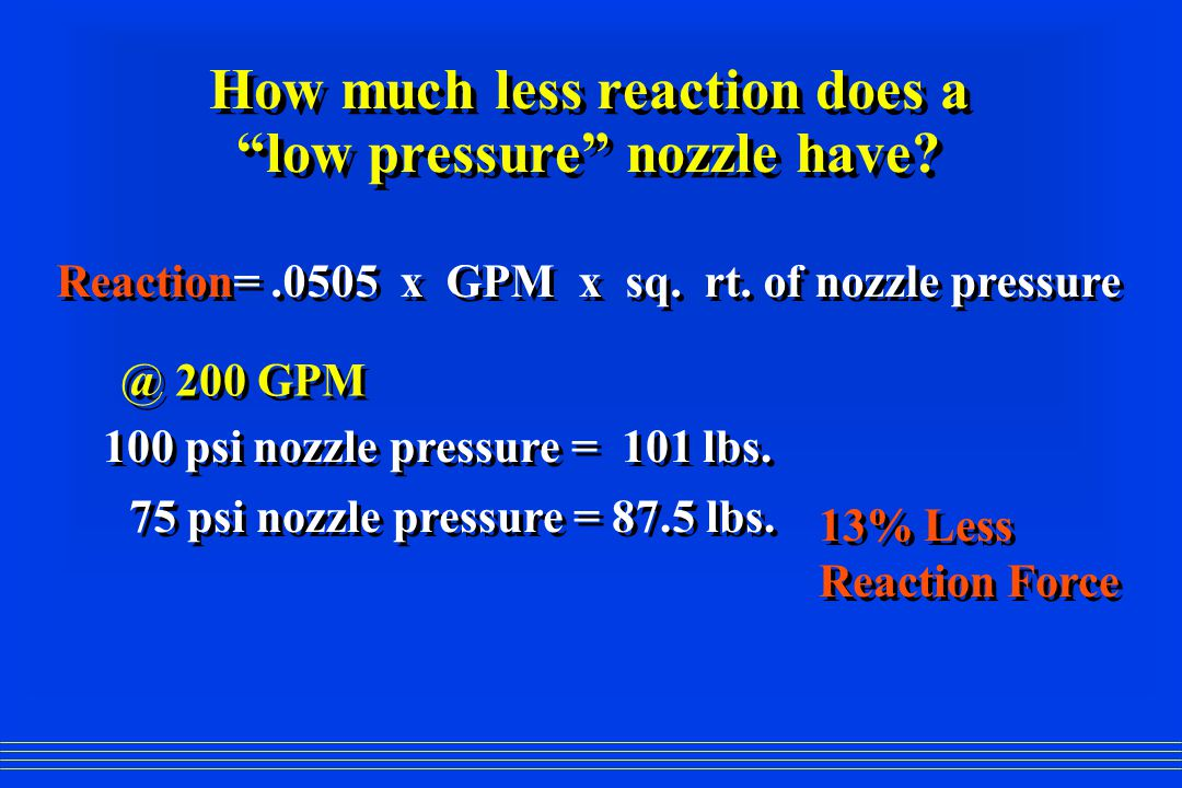 How much less reaction does a low pressure nozzle have.