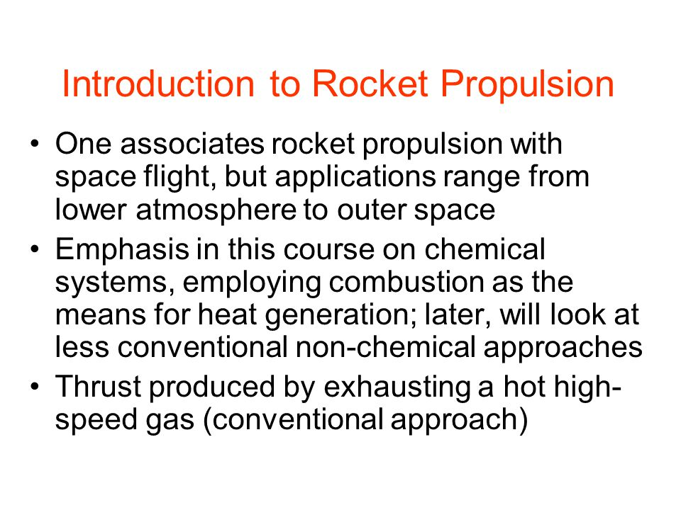 Range of applications for rocket-based systems is considerable, from low end (e.g., pilot ejection seat) to high end (e.g., heavy space launch vehicle) Let's consider a simpler example, where the flight dynamics equations are more readily calculated: vertical ascent by a rocket vehicle Mission Requirements