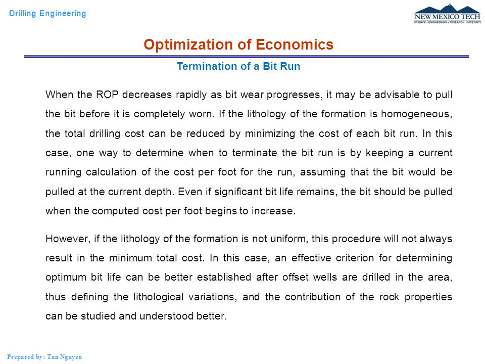 Drilling Engineering Prepared by: Tan Nguyen When the ROP decreases rapidly as bit wear progresses, it may be advisable to pull the bit before it is c