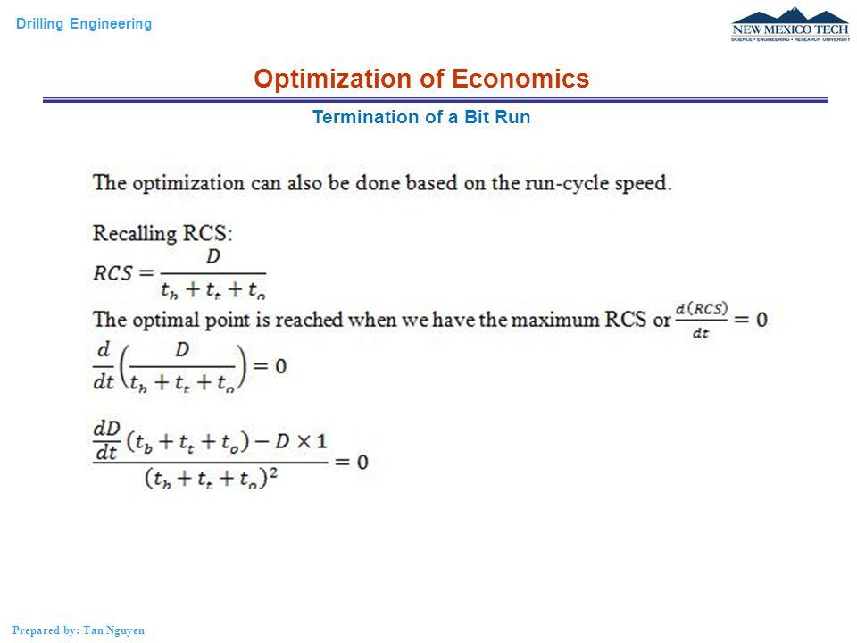 Drilling Engineering Prepared by: Tan Nguyen Termination of a Bit Run Optimization of Economics t total = t t + t e t e = C b /C r