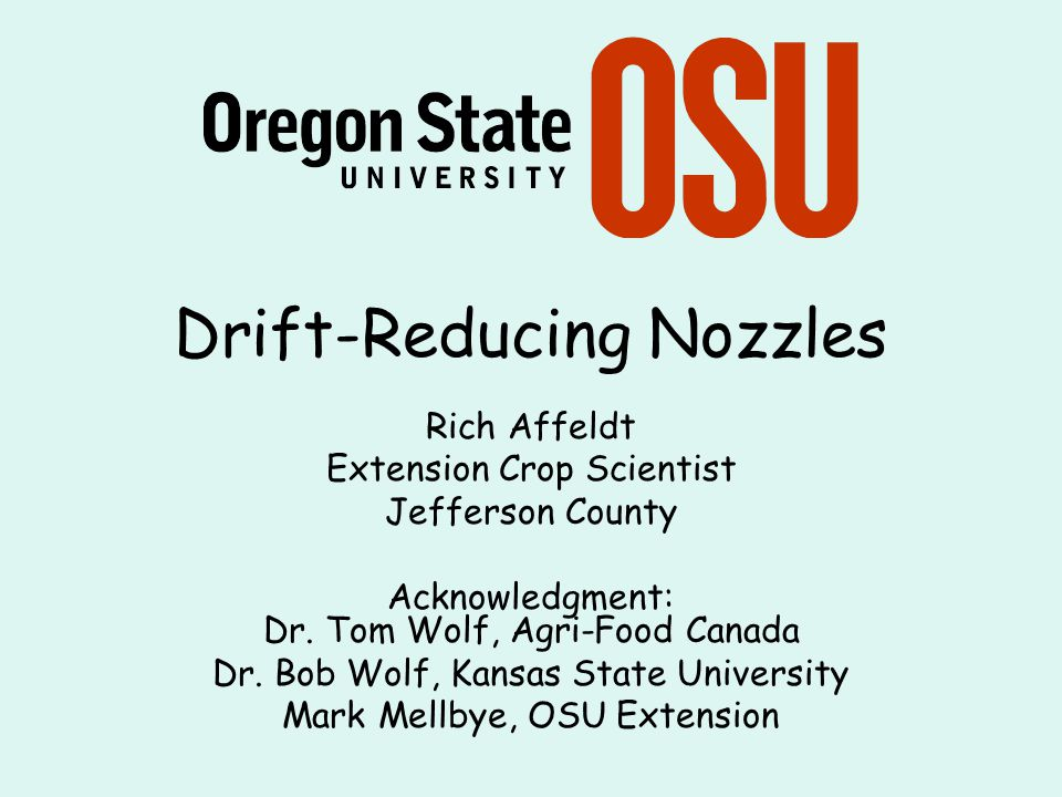 Drift-Reducing Nozzles Rich Affeldt Extension Crop Scientist Jefferson County Acknowledgment: Dr.