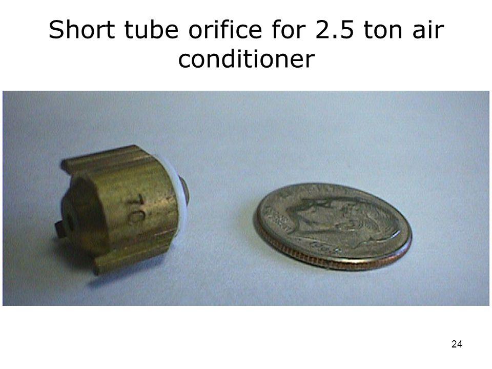 24 Short tube orifice for 2.5 ton air conditioner