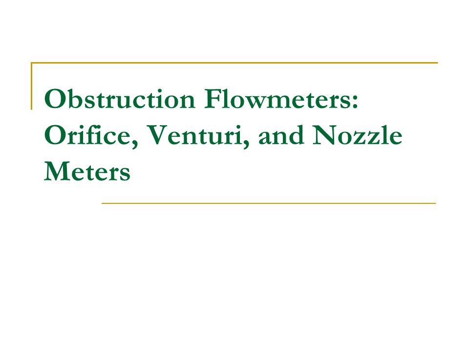 Obstruction Flowmeters: Orifice, Venturi, and Nozzle Meters