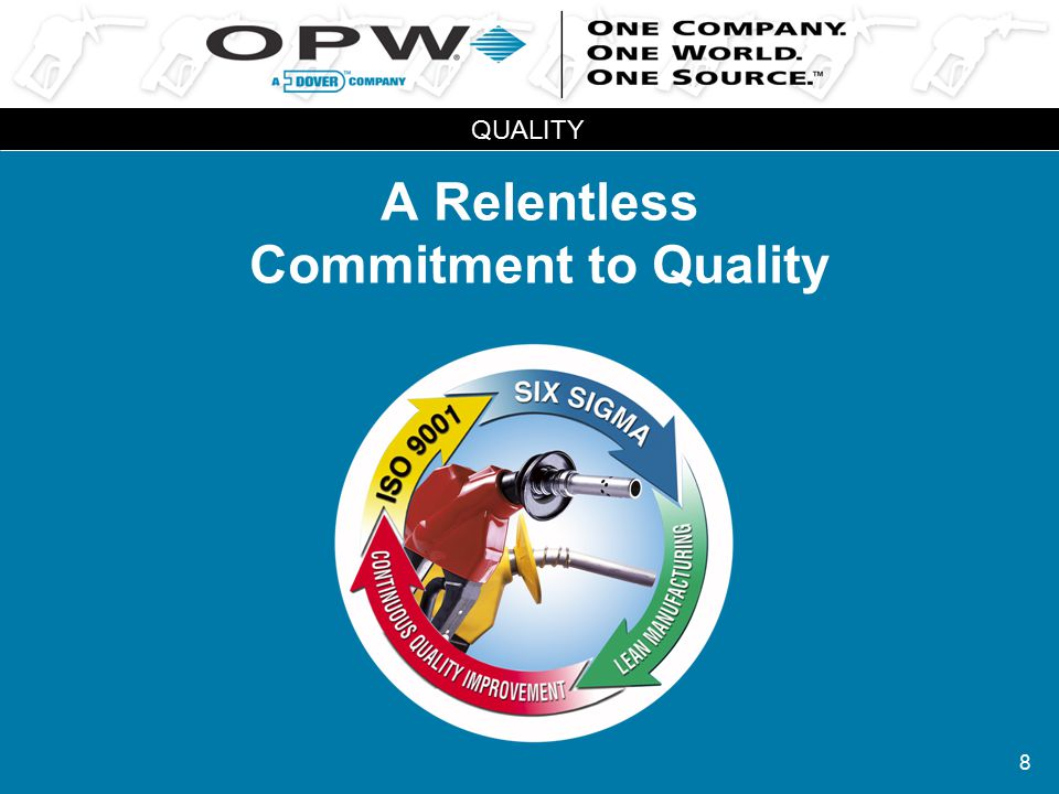 8 A Relentless Commitment to Quality QUALITY