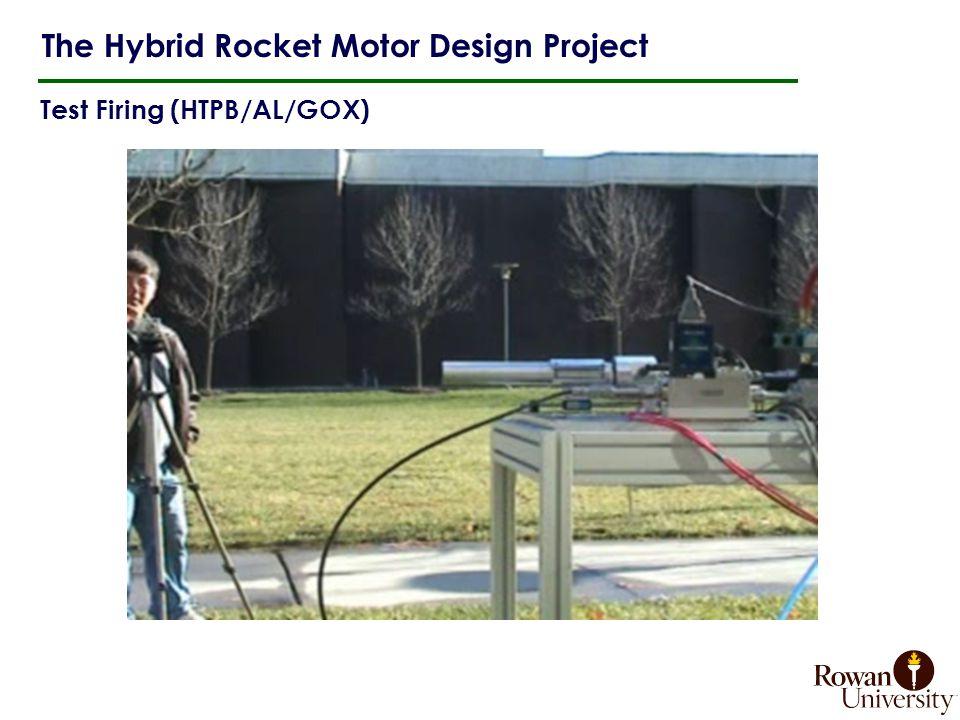 Test Firing (HTPB/AL/GOX) The Hybrid Rocket Motor Design Project