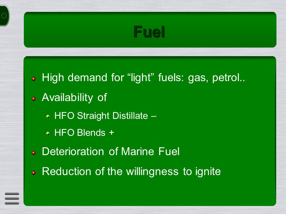 Fuel High demand for light fuels: gas, petrol..