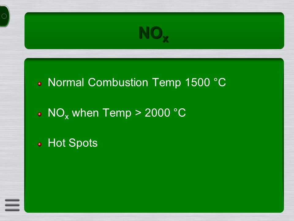 NO x Normal Combustion Temp 1500 °C NO x when Temp > 2000 °C Hot Spots