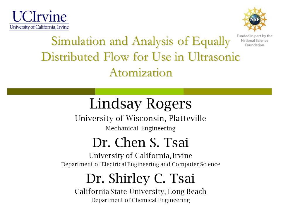 Simulation and Analysis of Equally Distributed Flow for Use in Ultrasonic Atomization Lindsay Rogers University of Wisconsin, Platteville Mechanical E