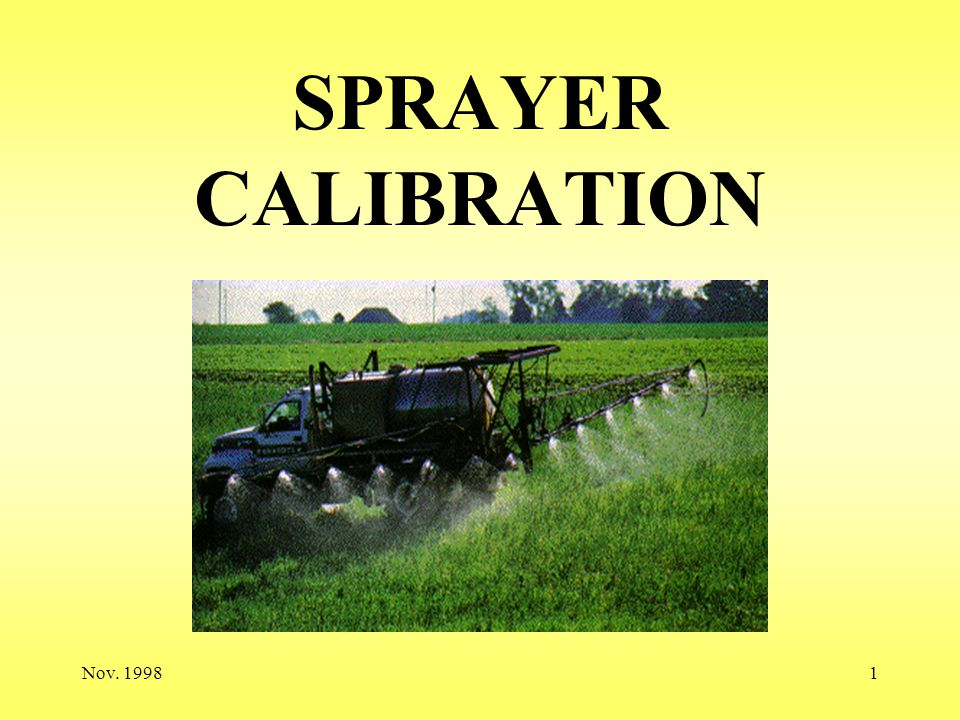 Nov. 19981 SPRAYER CALIBRATION