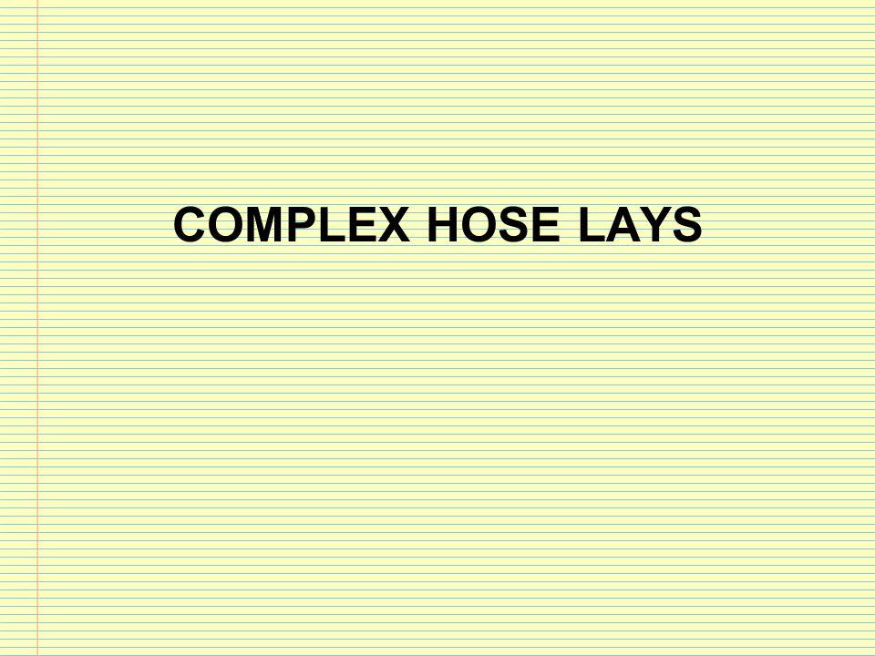 COMPLEX HOSE LAYS