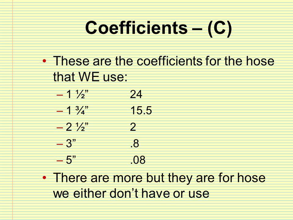 Maximum efficient flow MEF for 5 hose is 1200gpm MEF for 3 hose is 500gpm MEF for 2 ½ hose is 300gpm