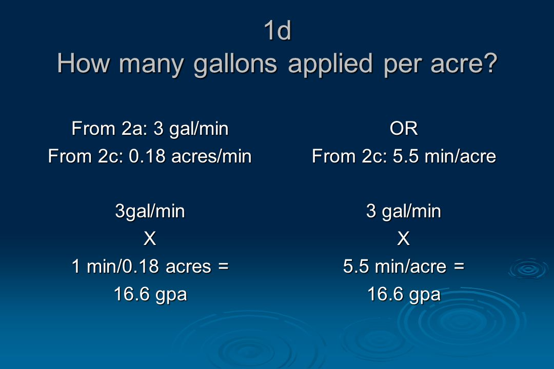1d How many gallons applied per acre.
