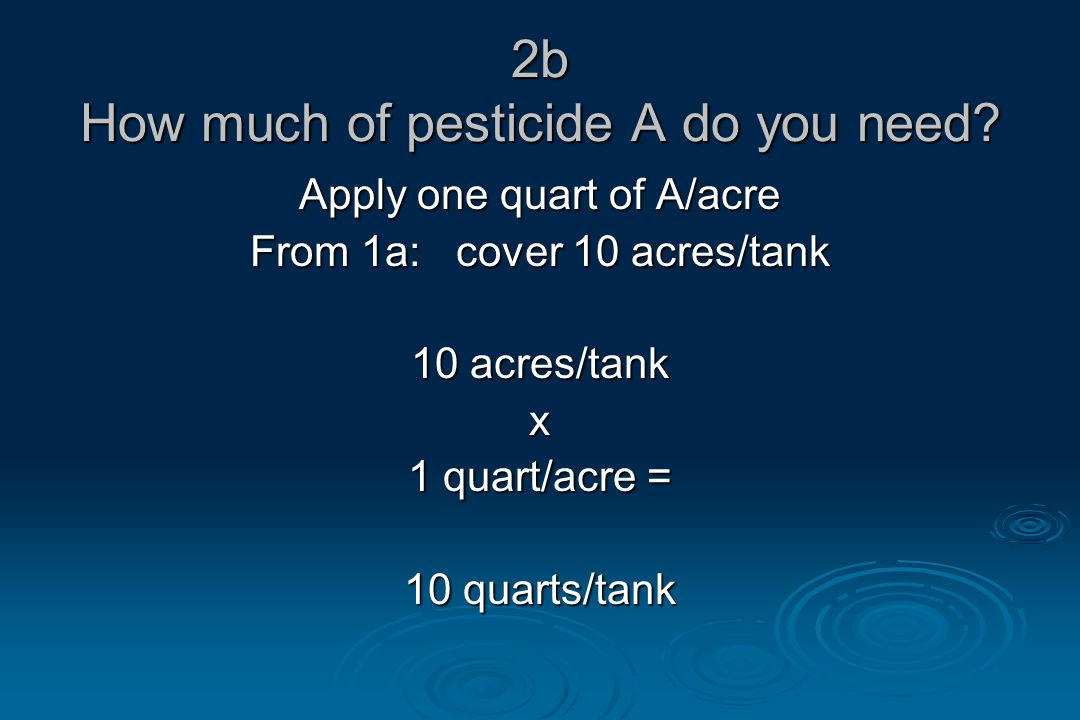 2b How much of pesticide A do you need.