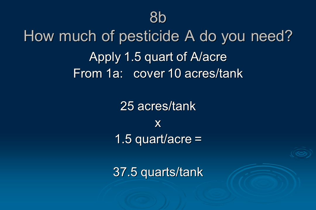8b How much of pesticide A do you need.