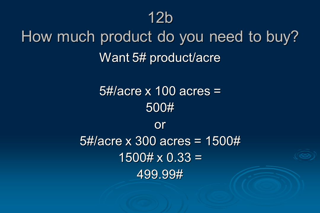12b How much product do you need to buy.