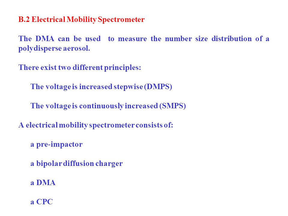 B.2 Electrical Mobility Spectrometer The DMA can be used to measure the number size distribution of a polydisperse aerosol.