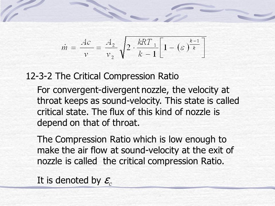 12-3 The Calculation of Nozzle 12-3-1 The Flux of Subsonic Nozzle We define P 2 /P 1 as compression ratio ε