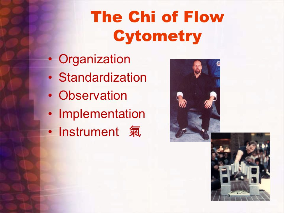 The Chi of Flow Cytometry Organization Standardization Observation Implementation Instrument 氣