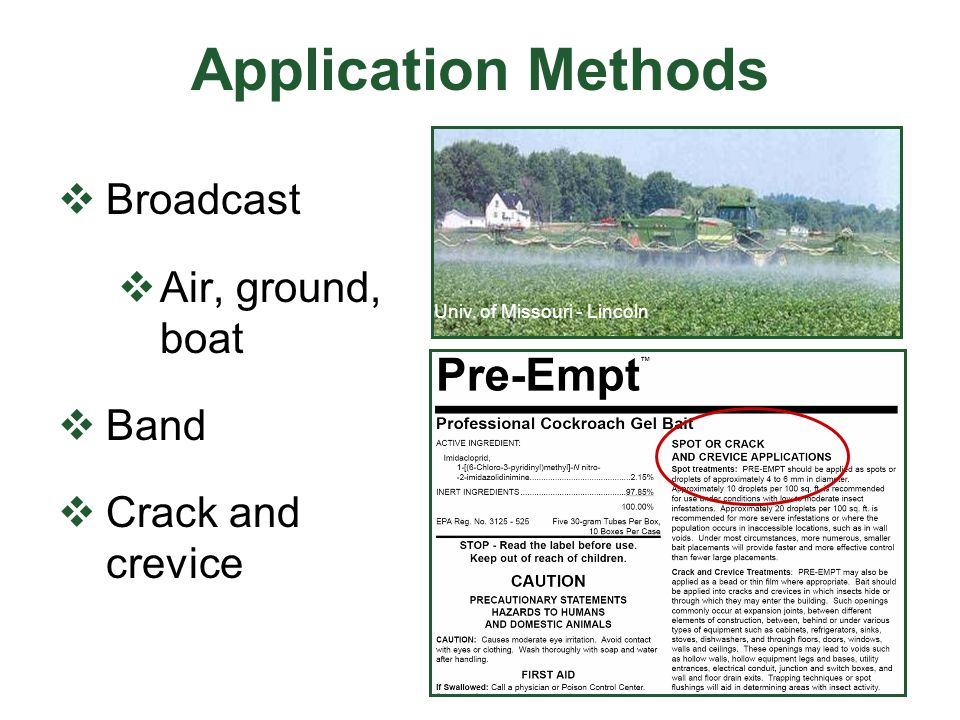 Application Methods  Broadcast  Air, ground, boat  Band  Crack and crevice Univ.