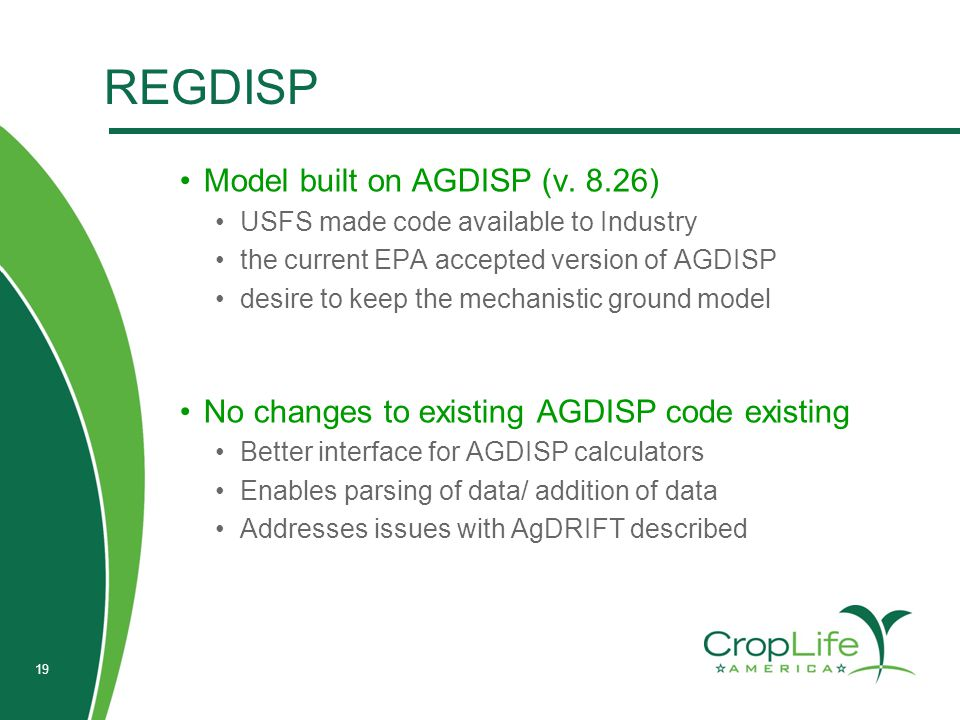 REGDISP Model built on AGDISP (v. 8.26) USFS made code available to Industry the current EPA accepted version of AGDISP desire to keep the mechanistic