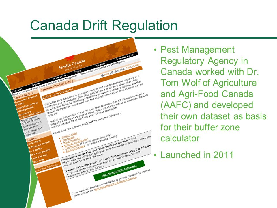 Canada Drift Regulation Pest Management Regulatory Agency in Canada worked with Dr. Tom Wolf of Agriculture and Agri-Food Canada (AAFC) and developed