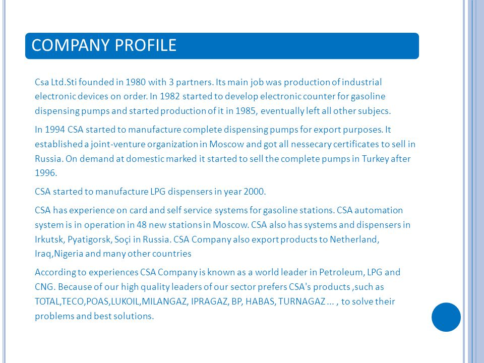 COMPANY PROFILE Csa Ltd.Sti founded in 1980 with 3 partners.