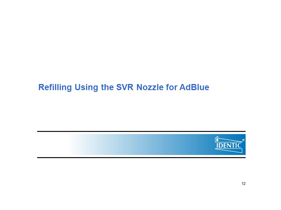 12 Refilling Using the SVR Nozzle for AdBlue