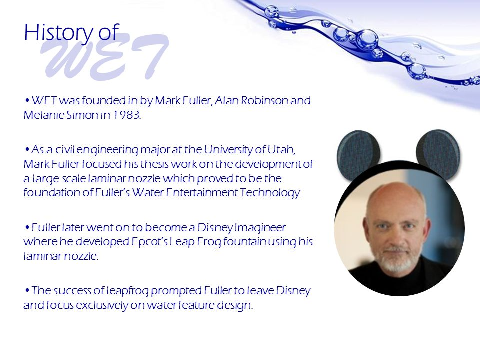 Page 3 WET was founded in by Mark Fuller, Alan Robinson and Melanie Simon in 1983.