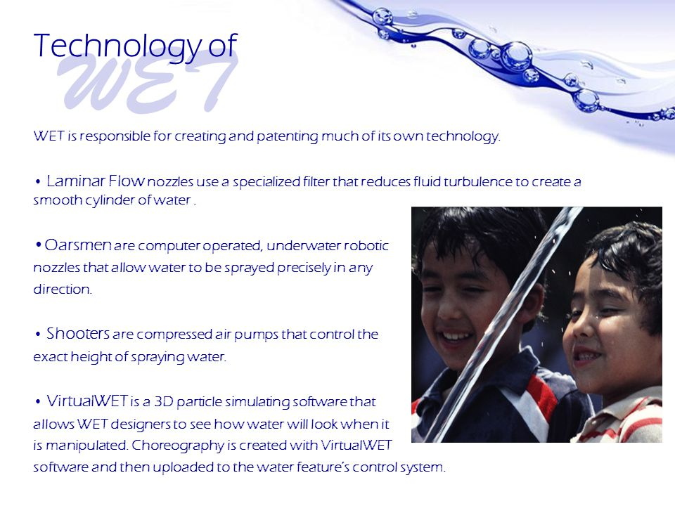 Page 4 WET is responsible for creating and patenting much of its own technology.