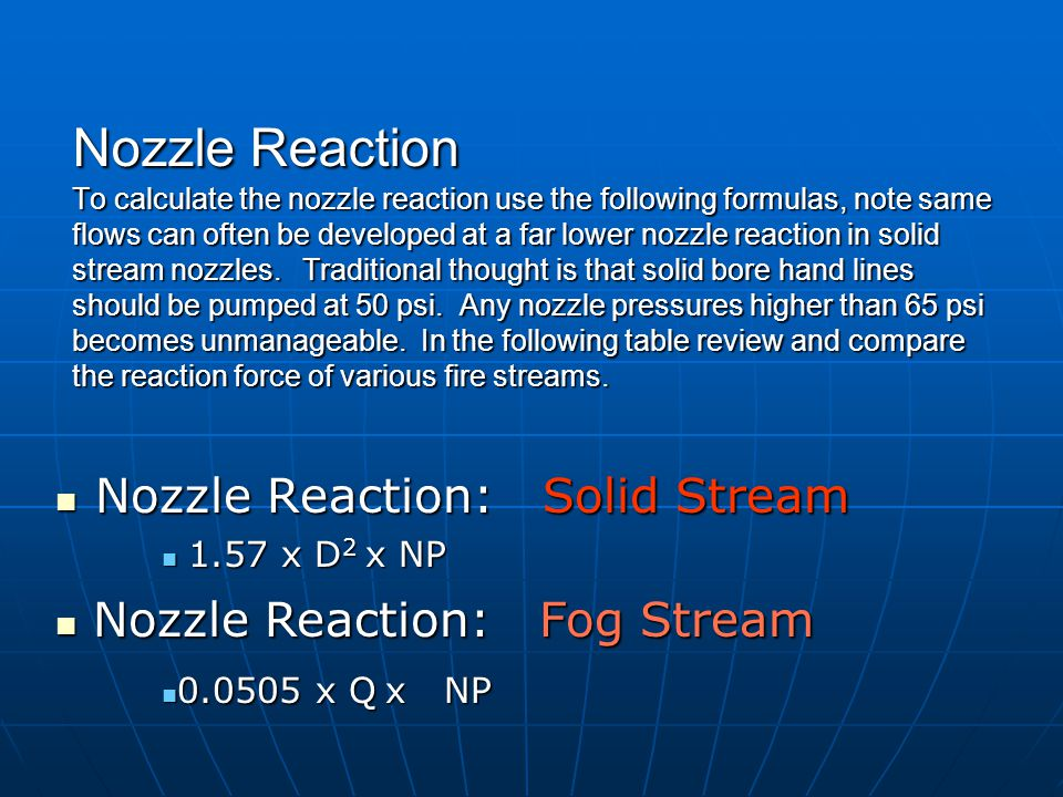 Nozzle Reaction To calculate the nozzle reaction use the following formulas, note same flows can often be developed at a far lower nozzle reaction in