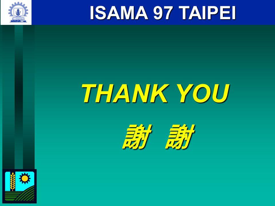 THANK YOU 謝 謝 ISAMA 97 TAIPEI
