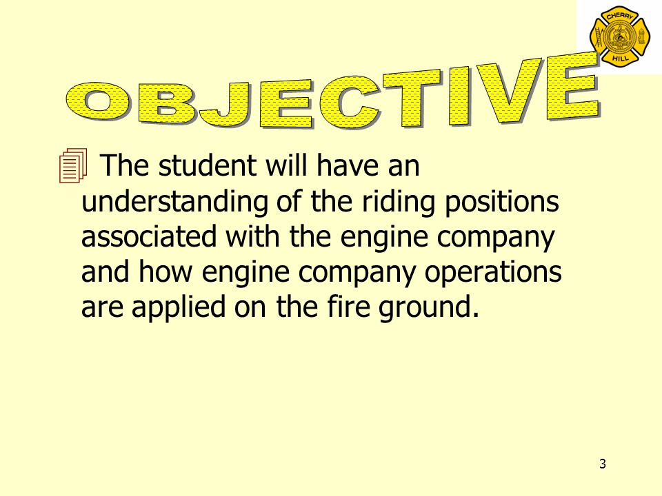 34 REVIEW 4 Standard Company Function 4 Engine Company Riding Assignments 4 Fire Behavior 4 Hose line Selection 4 Offensive Attack 4 Defense Attack