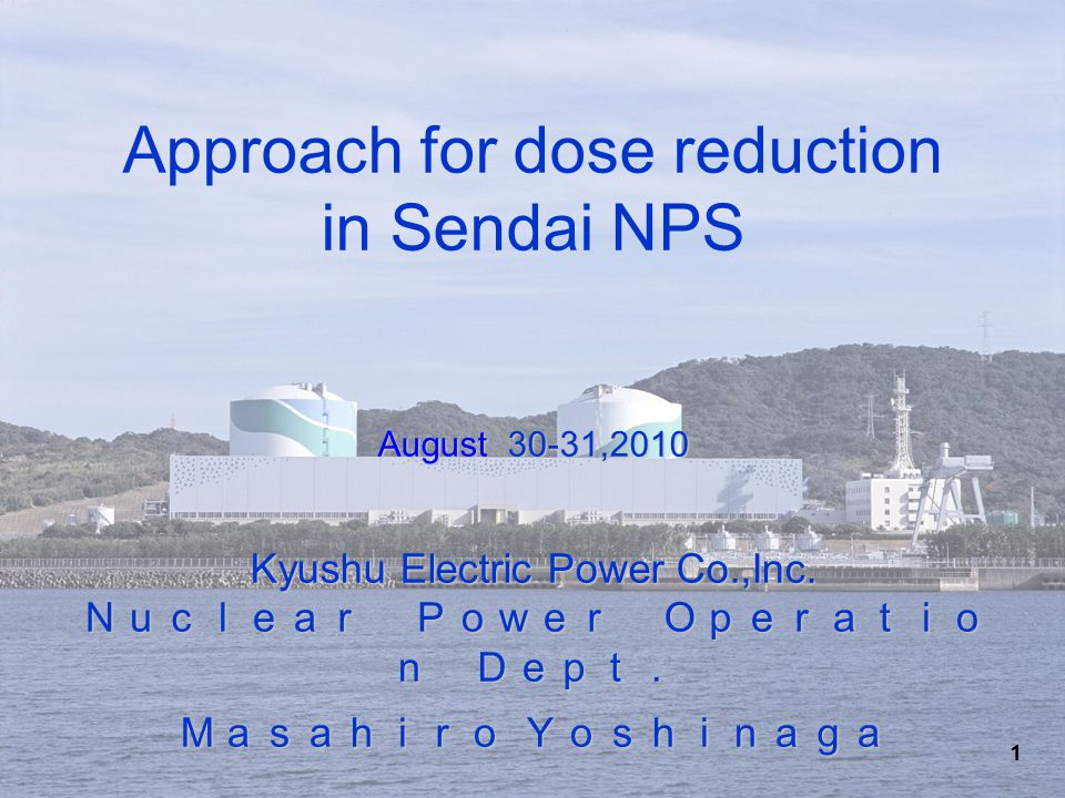 22 Sendai Unit 1Dose Reduction Measures for Planned Maintenance Work on Welds of Nozzle Stubs of Pressurizers (20th Periodical Inspection) (1)Installation of tungsten ball jacket shield (2)Installation of screen shield (3)Installation of temporary shield, etc.
