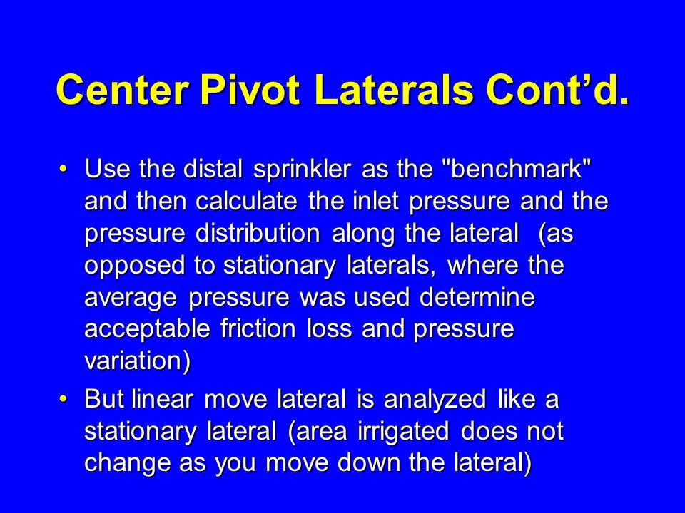 Center Pivot Laterals Cont'd. Use the distal sprinkler as the
