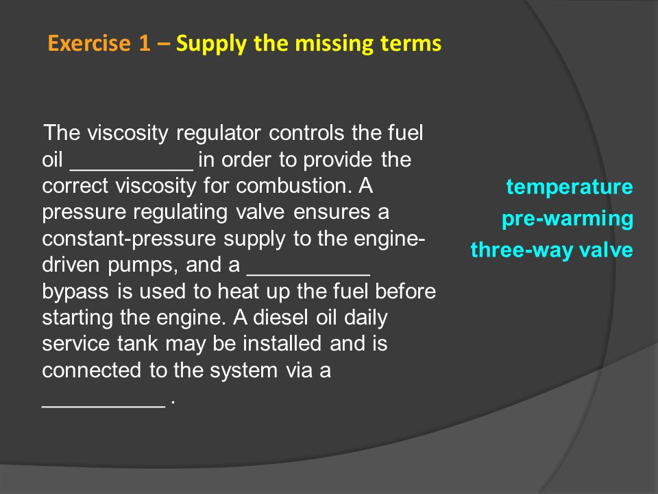 The viscosity regulator controls the fuel oil __________ in order to provide the correct viscosity for combustion. A pressure regulating valve ensures