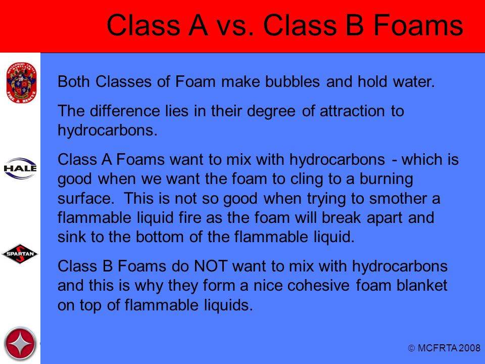 AFFF-ATC Aqueous Film Forming Foam - Alcohol Type Concentrate Designed for use on Multiple Hazards - Normal Hydrocarbon Fires Oil, Gasoline w/o MTBE or Ethanol, etc… - Polar Solvent Fires Gasoline with MTBE or Ethanol, Ethanol, Alcohols, etc… AFFF-ATCs have multiple use ratios (proportioning rates)