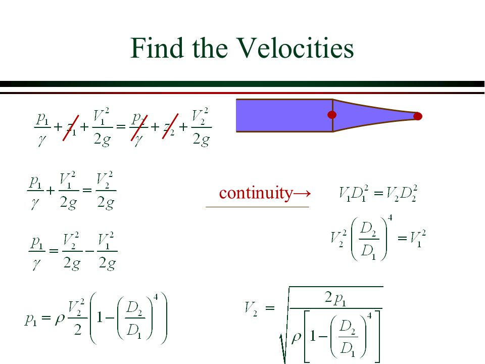 Find the Velocities continuity→