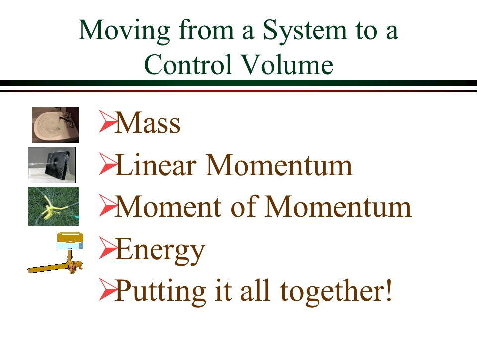 Conservation of Mass B = Total amount of ____ in the system b = ____ per unit mass = __ mass 1 But DM sys /Dt = 0.