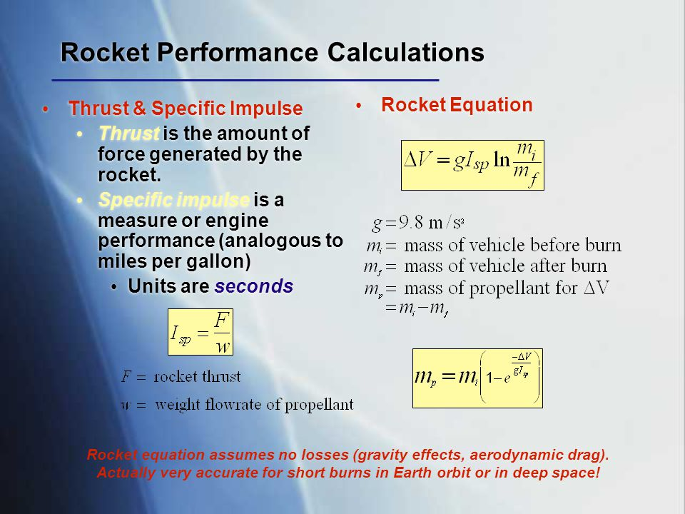 Rocket Performance Calculations Thrust & Specific Impulse Thrust is the amount of force generated by the rocket. Specific impulse is a measure or engi
