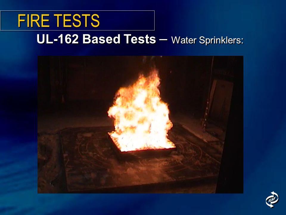 UL-162 Based Tests – Water Sprinklers: FIRE TESTS