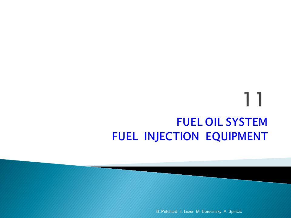 FUEL OIL SYSTEM FUEL INJECTION EQUIPMENT B. Pritchard, J. Luzer, M. Borucinsky, A. Spinčić